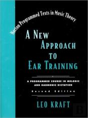 New Approach To Ear Traininga Programmed Course In Melodic And Harmonic Dictation