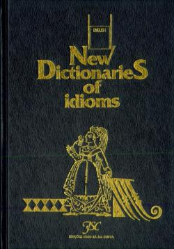 Bertrand.pt - New Dictionaries Of Idioms - English