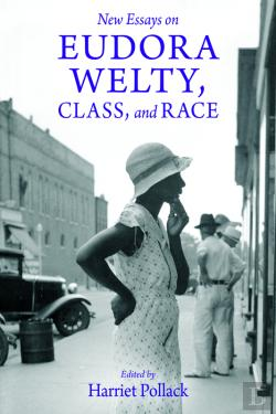 Bertrand.pt - New Essays On Eudora Welty, Class, And Race