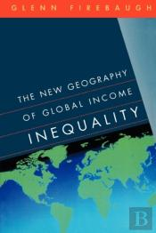 NEW GEOGRAPHY OF GLOBAL INCOME INEQUALITY