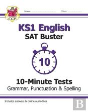 New Ks1 English Sat Buster 10-Minute Tests: Grammar, Punctuation & Spelling (For The 2018 Tests)