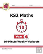 New Ks2 Maths 10-Minute Weekly Workouts - Year 4 (For The New Curriculum)