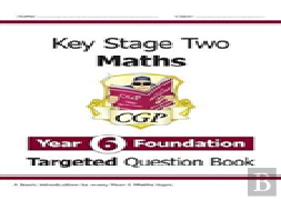 New Ks2 Maths Targeted Question Book: Year 6 Foundation