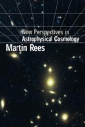 New Perspectives In Astrophysical Cosmology