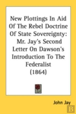 Bertrand.pt - New Plottings In Aid Of The Rebel Doctrine Of State Sovereignty