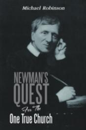 Newman'S Quest For The One True Church