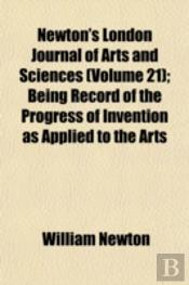 Newton'S London Journal Of Arts And Scie