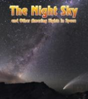 Night Sky & Other Amazing Sights In Spac