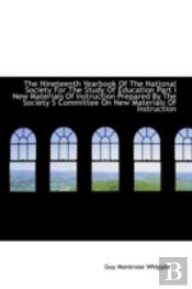 Nineteenth Yearbook Of The National Society For The Study Of Education Part I New Materials Of I