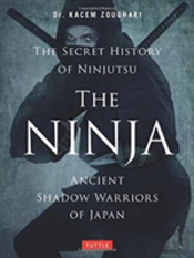 Ninja, The Secret History Of Ninjutsu