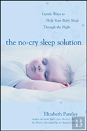 No-Cry Sleep Solutionforeword By William Sears, M.D.