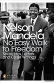 No Easy Walk To Freedom