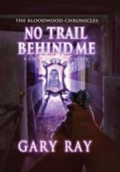 No Trail Behind Me, Special Edition Hardcover W/Dustjacket