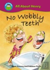 No Wobbly Teeth