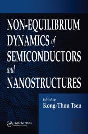 Non-Equilibrium Dynamics Of Semiconductors And Nanostructures