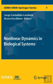Nonlinear Dynamics In Biological Systems