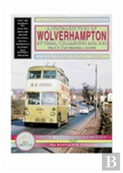 Nostalgic Tour Of Wolverhampton By Tram, Trolleybus And Buseastern Routes