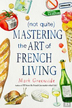 Bertrand.pt - (Not Quite) Mastering The Art Of French Living