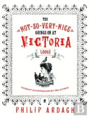 Not-So-Very-Nice Goings On At Victoria Lodge