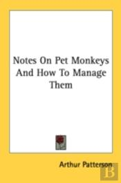 Notes On Pet Monkeys And How To Manage T