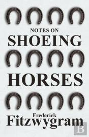 Notes On Shoeing Horses