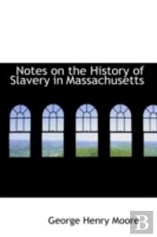 Notes On The History Of Slavery In Massachusetts
