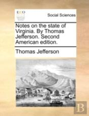 Notes On The State Of Virginia. By Thoma