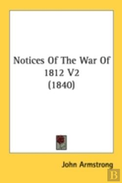 Bertrand.pt - Notices Of The War Of 1812 V2 (1840)