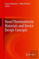 Novel Materials And Device Design Concepts