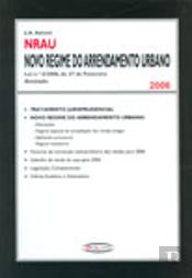 Novo Regime do Arrendamento Urbano 2006 - Anotado