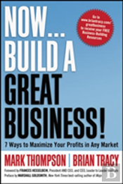Now, Build A Great Business!