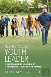 Now That You'Re A Youth Leader