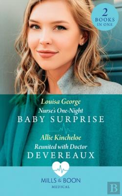 Bertrand.pt - Nurse'S One-Night Baby Surprise / Reunited With Doctor Devereaux: Nurse'S One-Night Baby Surprise / Reunited With Doctor Devereaux (Mills & Boon Medical)
