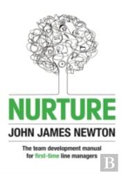 Nurture: The Team Development Manual For First-Time Line Managers
