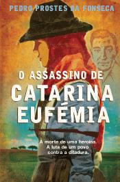 O Assassino de Catarina Eufémia