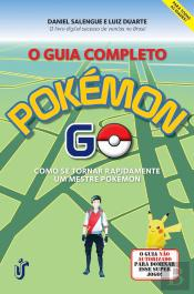 O Guia Completo Pokémon Go