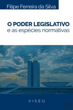Bertrand.pt - O Poder Legislativo E As Espécies Normativas