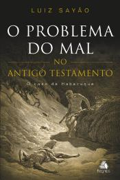O Problema Do Mal No Antigo Testamento