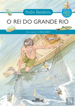 Bertrand.pt - O Rei Do Grande Rio