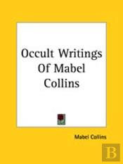 Occult Writings Of Mabel Collins