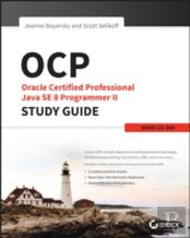 Ocp: Oracle Certified Professional Java Se 8 Programmer Ii Study Guide: Exam Xxx