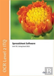 Ocr Level 2 Itq - Unit 70 - Spreadsheet Software Using Microsoft Excel 2013