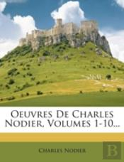 Oeuvres De Charles Nodier, Volumes 1-10...