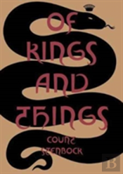 Of Kings And Things - Strange Tales And Decadent Tales By Count Eric Stanislaus Stenbock