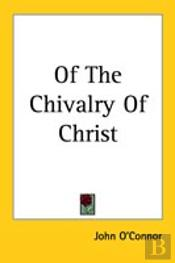 Of The Chivalry Of Christ