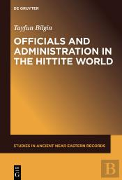 Officials And Administration In The Hittite World