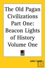 Old Pagan Civilizations Part One