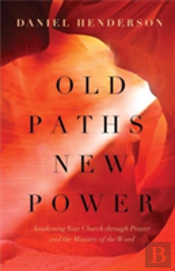 Old Paths New Power