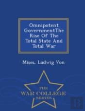 Omnipotent Governmentthe Rise Of The Tot