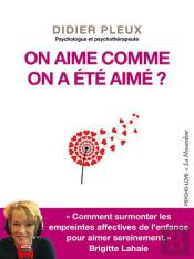 On Aime Comme On A Ete Aime?